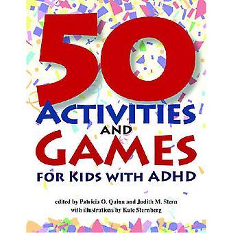 50 aktiviteetteja ja pelejä lapsille ADHD Patricia O. Quinn - Jud
