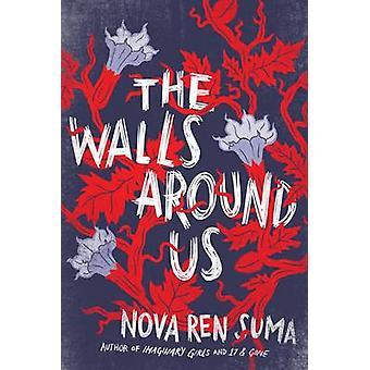 The Walls Around Us by Nova Ren Suma - 9781616203726 Book