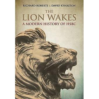 Lejonet vaknar - en Modern historia av HSBC av David Kynaston - Richard