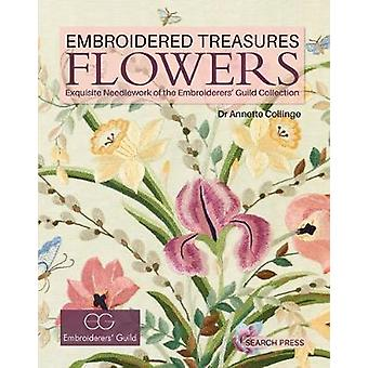 Embroidered Treasures - Flowers - Exquisite Needlework of the Embroider
