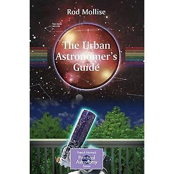 The Urban Astronomer's Guide - A Walking Tour of the Cosmos for City S