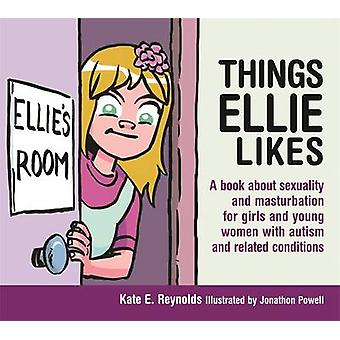 Things Ellie Likes - A Book About Sexuality and Masturbation for Girls