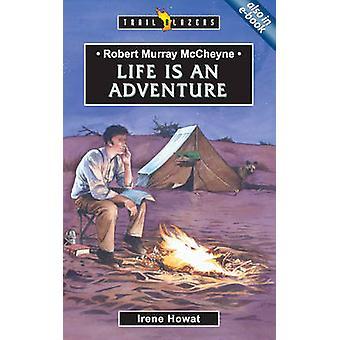 Robert Murray Mccheyne - livet är ett äventyr av Irene Howat - 9781857