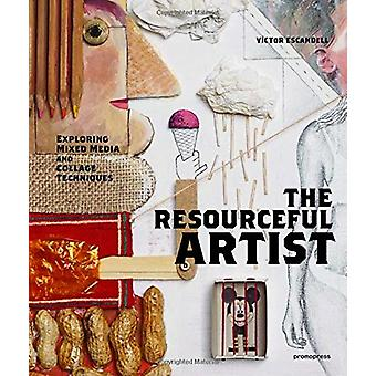 The Resourceful Artist - Exploring Mixed Media and Collage Techniques