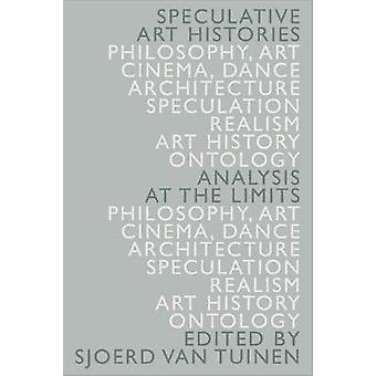 Spekulative Kunstgeschichten - Analyse an den Grenzen von Sjoerd Van Tuine
