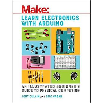 Learn Electronics with Arduino by Jody Culkin - 9781680453744 Book