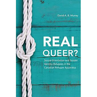 Real Queer - Sexual Orientation and Gender Identity Refugees in the Ca