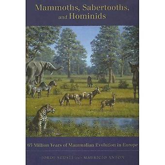 Mammuts, Mammalian und Hominiden 65 Millionen Jahren der Säugetier-Entwicklung in Europa: 65 Millionen Jahre der Säugetier-Entwicklung in Europa