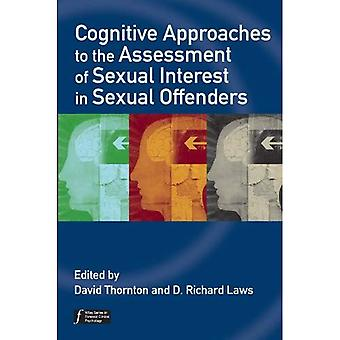 Cognitive Approaches to the Assessment of Sexual Interest in Sexual Offenders (Wiley Series in Forensic Clinical Psychology)