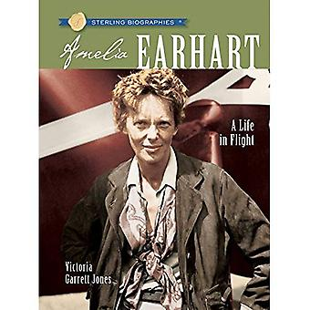 Amelia Earhart: A Life in Flight (Sterling Biographies)
