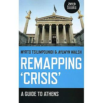 Remapping 'Crisis': A Guide to Athens