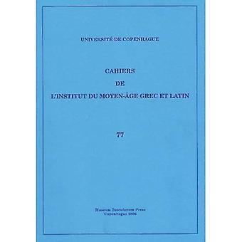 Cahiers de L'Institut dy Moyen Age Grec et Latin: v. 77