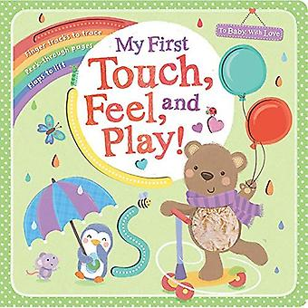 My First Touch, Feel, and Play! (To Baby with Love) [Board book]