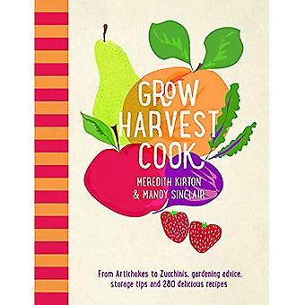 Öka skörden Cook: Från kronärtskocka till zucchini, trädgårdsarbete råd, lagring tips och 280 läckra recept
