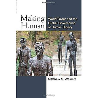 Zu Mensch: Weltordnung und der globalen Steuerung der Menschenwürde (Konfigurationen: kritische Studien der Welt...