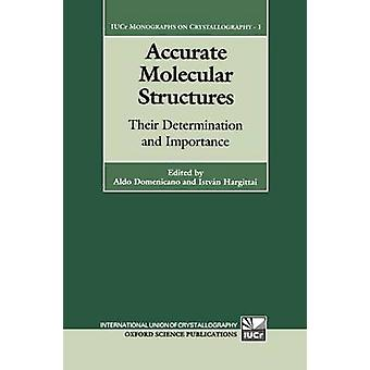 Accurate Molecular Structures Their Determination and Importance by Domenicano & Aldo