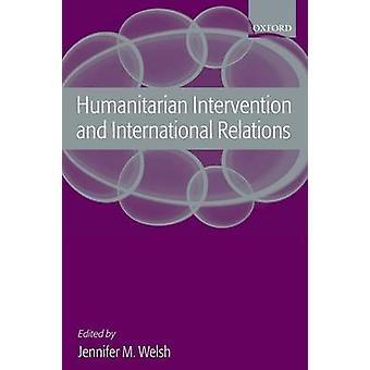 Intervention humanitaire et Relations internationales par Welsh & Jennifer M.