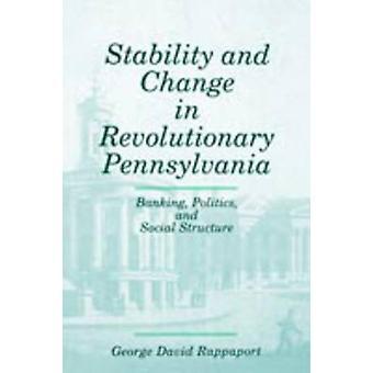 Stabilitet och förändring i revolutionerande Pennsylvania Banking politik och samkvämet strukturerar av Rappaport & George David