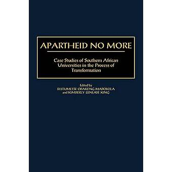 Apartheid No More Case Studies of Southern African Universities in the Process of Transformation by Mabokela & Reitumetse Obakeng
