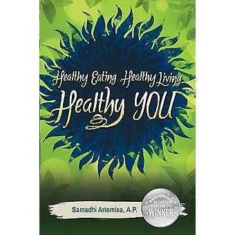 حياة صحية سليمة الأكل الصحي لك من قبل أرتيميسا & سامادهي