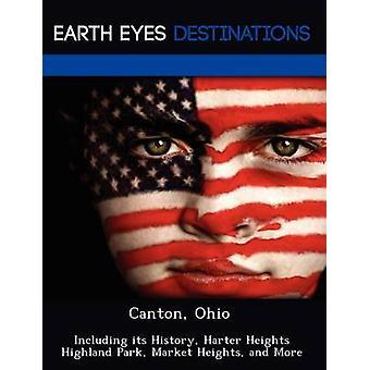 Canton Ohio myös sen historia Harter Heights Highland Park Market Heights ja enemmän Morena & Sandra