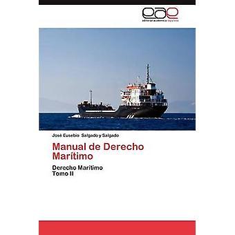 Manuelle de Derecho Maritimo von Salgado y Salgado & Jos Eusebio.