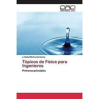Tpicos de Fsica para Ingenieros av MolinaContreras J. Rafael