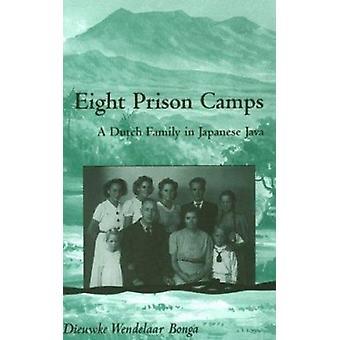 Åtta fånglägren - en holländsk familj i japanska Java av Dieuwke Wendel