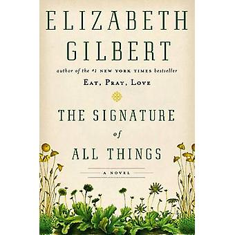 The Signature of All Things by Elizabeth Gilbert - 9780670024858 Book