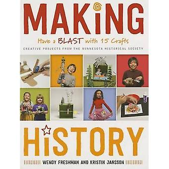 Making History - Have a Blast with 15 Crafts by Wendy Freshman - Krist