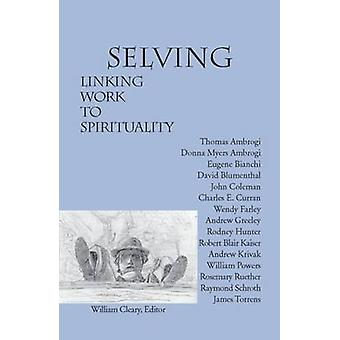 Selving - Linking Work to Spirituality by William Cleary - 97808746200