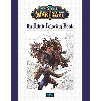 World of Warcraft - An Adult Coloring Book by Blizzard Entertainment -