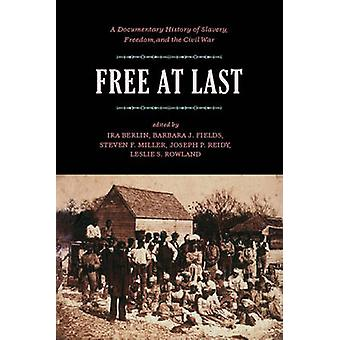 Free at Last - Documentary History of Slavery - Freedom and the Civil
