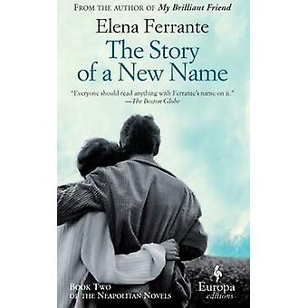 The Story of a New Name - Book 2 by Elena Ferrante - 9781609451349 Book