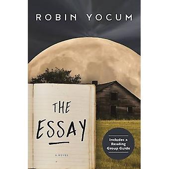 The Essay - A Novel by Robin Yocum - 9781628727173 Book