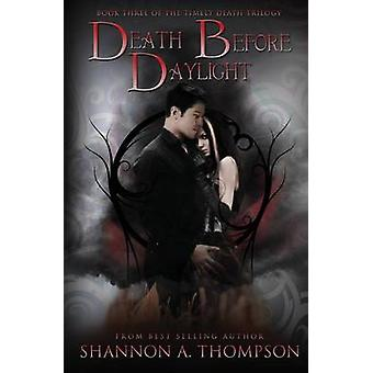 Death Before Daylight - Book Three of the Timely Death Trilogy by Shan