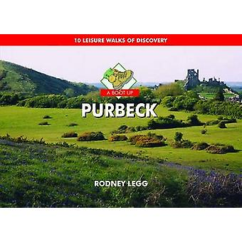 A Boot Up Purbeck - 10 Leisure Walks of Discovery by Rodney Legg - 978