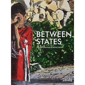 Between States by Simon Faulkner - David Reeb - 9781908966384 Book