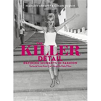 The Killer Detail - Defining Moments in Fashion - Sartorial Icons from