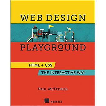 Web Design Playground: HTML� & CSS the Interactive Way