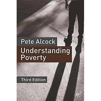 Understanding Poverty (3rd Revised edition) by Pete Alcock - 97814039