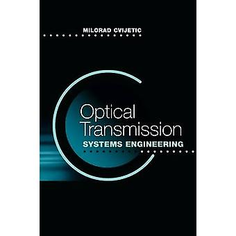 Optical Transmissioin Systems Engineering by Cvijetic & Milorad