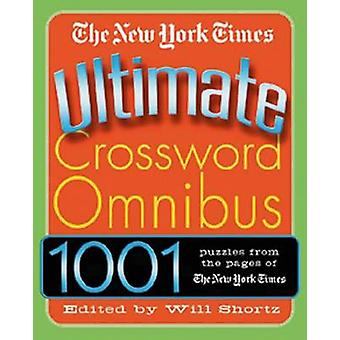 The New York Times Ultimate Crossword Omnibus by The New York Times -