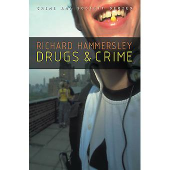 Drugs and Crime  Theories and Practices by Richard Hammersley