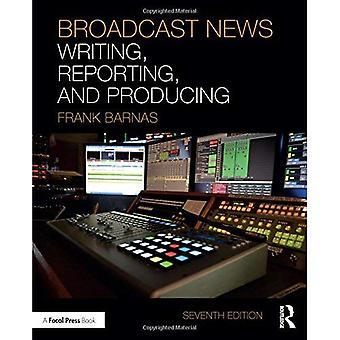 Broadcast News skriver, rapportering och producerar