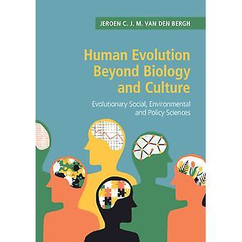 Human Evolution beyond Biology and Culture par Jeroen C. J. M. van den Bergh