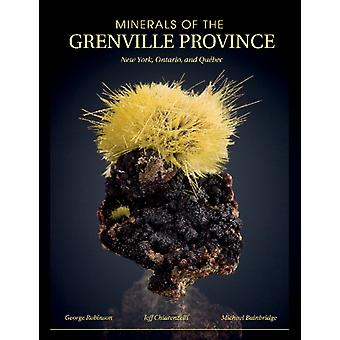 Minerals of the Grenville Province New York Ontario and Qu by George W Robinson