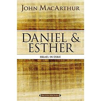 Daniel and Esther by John F. MacArthur