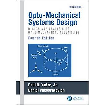 OptoMechanical Systems Design Volume 1-kehittäjä: Paul Yoder & Edited by Daniel Vukobratovich