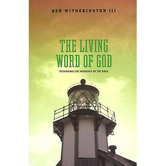 The Living Word Of God by Ben Witherington
